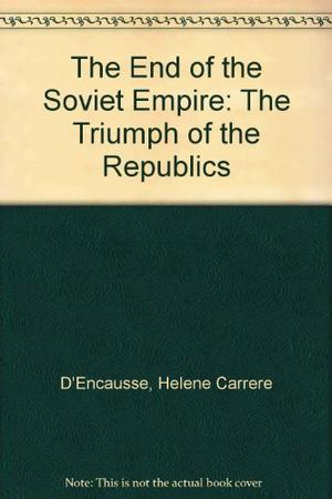 THE END OF THE SOVIET EMPIRE