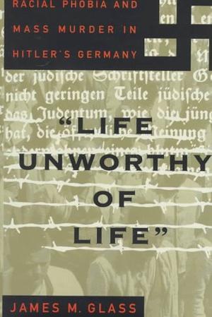 ``LIFE UNWORTHY OF LIFE''