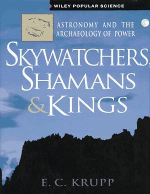SKYWATCHERS, SHAMANS, AND KINGS