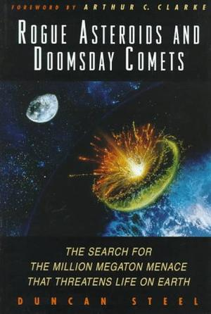 ROGUE ASTEROIDS AND DOOMSDAY COMETS