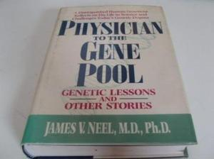 PHYSICIAN TO THE GENE POOL