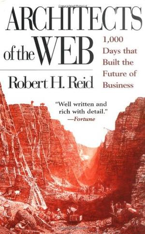 ARCHITECTS OF THE WEB: 1000 Days that Built the Future of Business