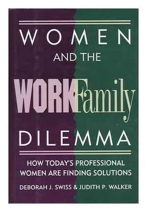 WOMEN AND THE WORK/FAMILY DILEMMA