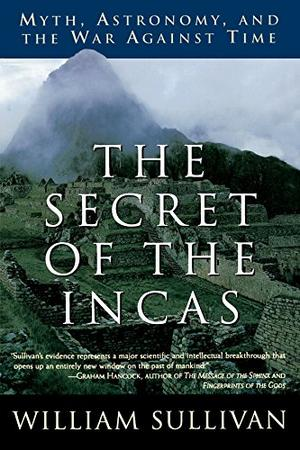 """""""THE SECRET OF THE INCAS: Myth, Astronomy, and the War Against Time"""""""