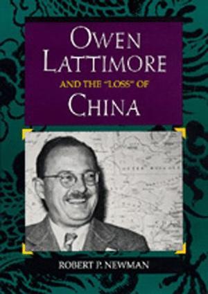 OWEN LATTIMORE AND THE 'LOSS' OF CHINA