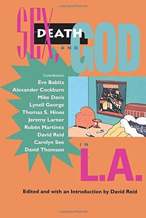 """""""SEX, DEATH AND GOD IN L.A."""""""