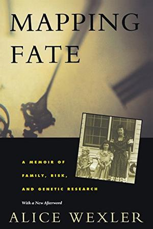 """""""MAPPING FATE: A Memoir of Family, Risk, and Genetic Research"""""""