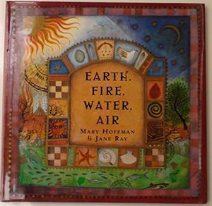 EARTH, FIRE, WATER, AIR