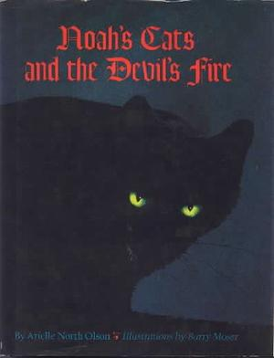 NOAH'S CATS AND THE DEVIL'S FIRE