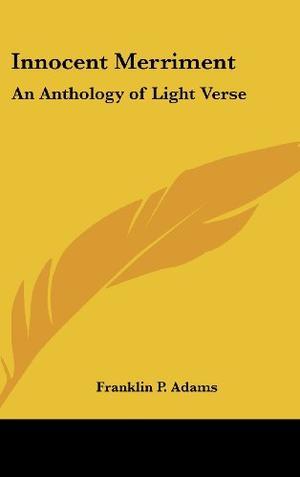 INNOCENT MERRIMENT: An Anthology of Light Verse