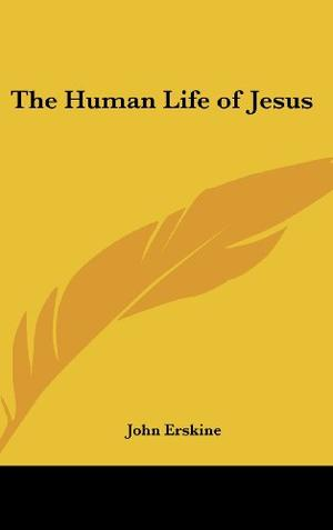 THE HUMAN LIFE OF JESUS