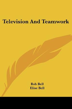 TELEVISION AND TEAMWORK