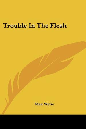 TROUBLE IN THE FLESH