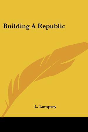 BUILDING A REPUBLIC