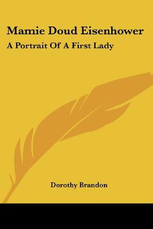 MAMIE DOUD EISENHOWER: A Portrait of a First Lady
