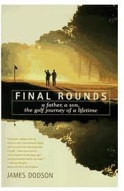 """FINAL ROUNDS: A Father, a Son, the Golf Journey of a Lifetime"""