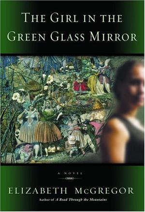 THE GIRL IN THE GREEN GLASS MIRROR
