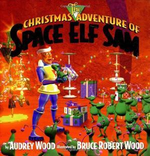 THE CHRISTMAS ADVENTURE OF SPACE ELF SAM
