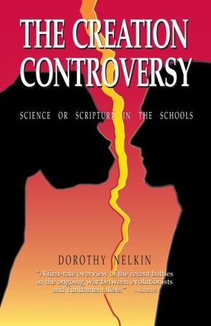 THE CREATION CONTROVERSY: Science or Scripture in the Schools