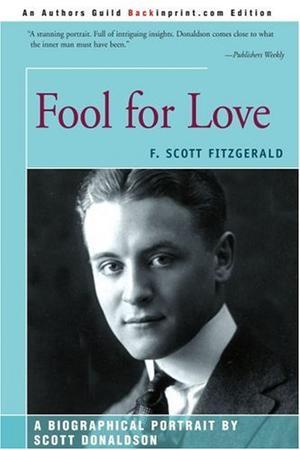 FOOL FOR LOVE: F. Scott Fitzgerald