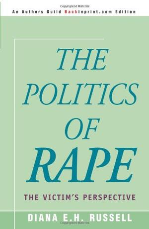 THE POLITICS OF RAPE: The Victims' Perspective