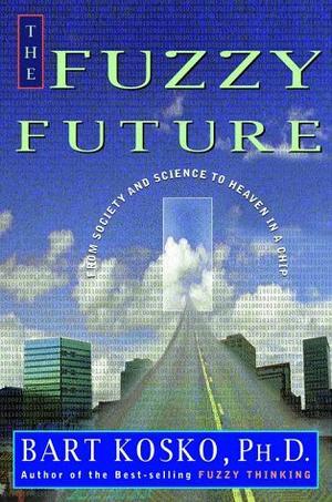 THE FUZZY FUTURE