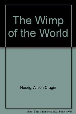 THE WIMP OF THE WORLD