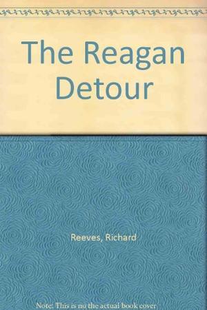 THE REAGAN DETOUR