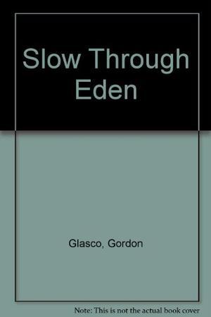 SLOW THROUGH EDEN