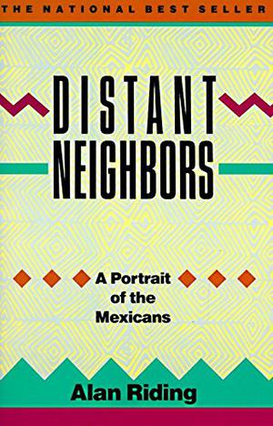 DISTANT NEIGHBORS: Portrait of the Mexicans