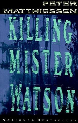Killing Mister Watson By Peter Matthiessen Kirkus Reviews