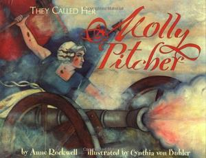 THEY CALLED HER MOLLY PITCHER
