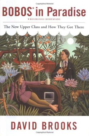 bobos in paradise by david brooks essay Bobos in paradise summary david brooks homework help summary (literary masterpieces, volume 24) bobos in paradise is a pop treatise on the united states' upper class of the new millennium those essays took an irreverent.