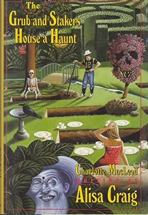 THE GRUB-AND-STAKERS HOUSE A HAUNT