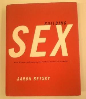 BUILDING SEX
