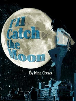 I'LL CATCH THE MOON