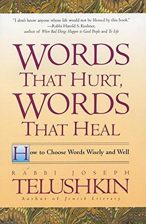 """""""WORDS THAT HURT, WORDS THAT HEAL: How to Choose Words Wisely and Well"""""""