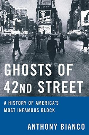 Ghosts Of 42nd Street By Anthony Bianco Kirkus Reviews