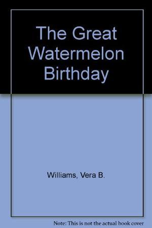 THE GREAT WATERMELON BIRTHDAY