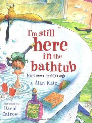 I'M STILL HERE IN THE BATHTUB