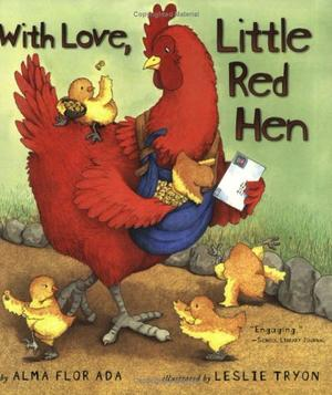 """""""WITH LOVE, LITTLE RED HEN"""""""