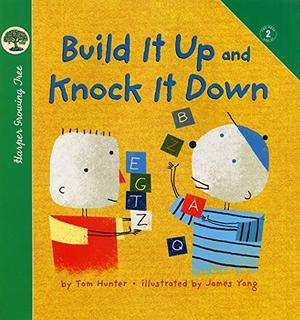 BUILD IT UP AND KNOCK IT DOWN