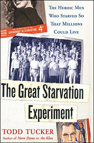 THE GREAT STARVATION EXPERIMENT