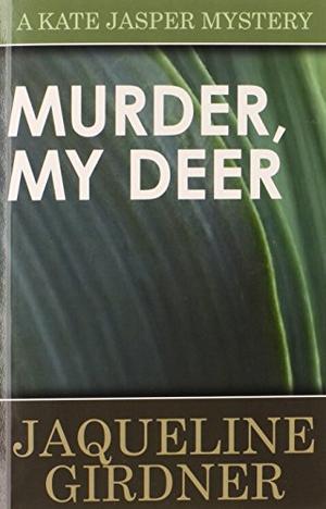 """""""MURDER, MY DEER"""""""