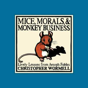 MICE, MORALS, and MONKEY BUSINESS
