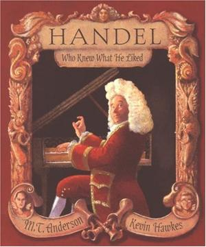 HANDEL WHO KNEW WHAT HE LIKED
