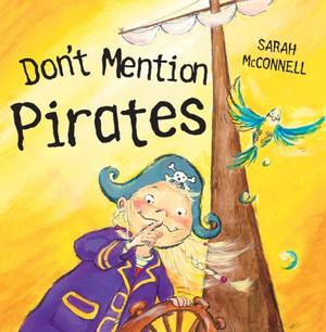 DON'T MENTION PIRATES