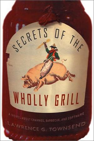SECRETS OF THE WHOLLY GRILL