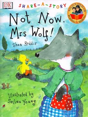"""""""NOT NOW, MRS. WOLF!"""""""