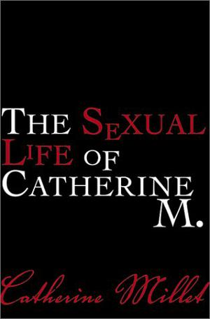 THE SEXUAL LIFE OF CATHERINE M.